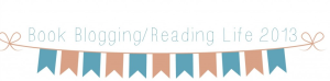 book blogging, reading life 2013