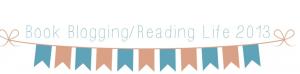 book blogging, reading life 2013